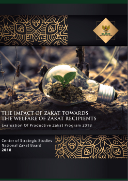 The Impact of Zakat Towards The Welfare of Zakat Recipients Evaluation of Productive Zakat Program 2018